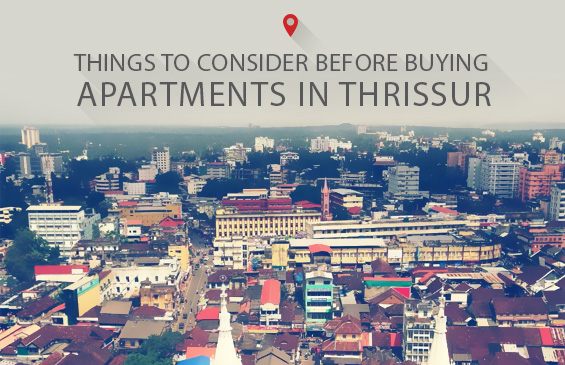 THINGS-TO-CONSIDER-BEFORE-BUYING-APARTMENTS-IN-THRISSUR