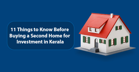 Buying-a-Second-Home-for-Investment-in-Kerala