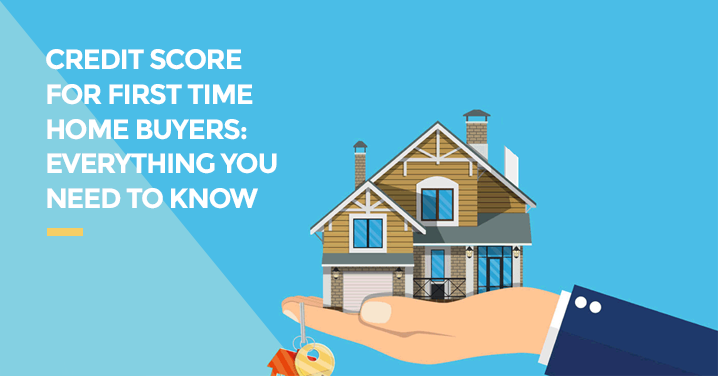Credit Score for First Time Home Buyers