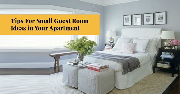 Small Guest Room Ideas in Your Apartment