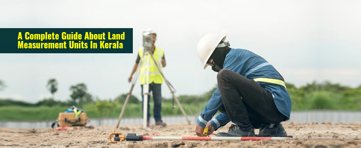 A-Complete-Guide-About-Land-Measurement-Units-In-Kerala